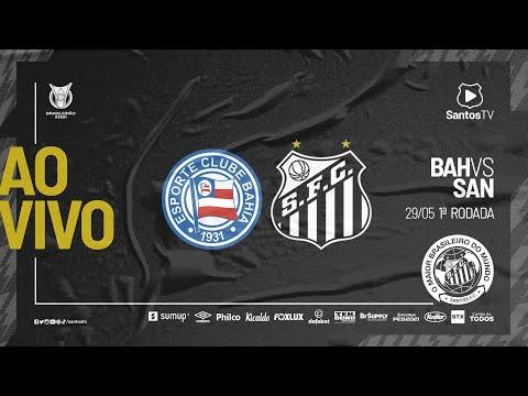 🔴 AO VIVO: BAHIA X SANTOS | BRASILEIRÃO (29/05/21)