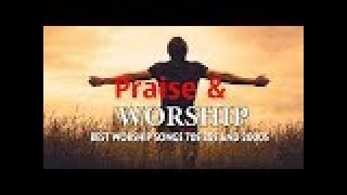 Top Worship Songs of 70s 80s 90s - Best Praise and Worship Songs of All Time