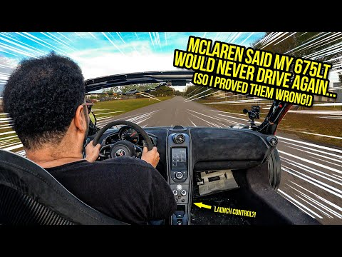 Mclaren Said My 675LT Would NEVER Drive Again...So I Proved Them WRONG (And Made My Car WAY Faster)