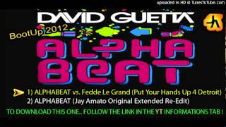 David Guetta - The Alphabeat VS. Fedde Le Grand (Put Your Hands Up) [Jay Amato BootUp 2012]