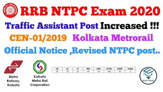 RRB NTPC CEN-01/2019 Post increased !!!Traffic Assistant post; Metrorail/Kolkata..#RRbNTPC2020