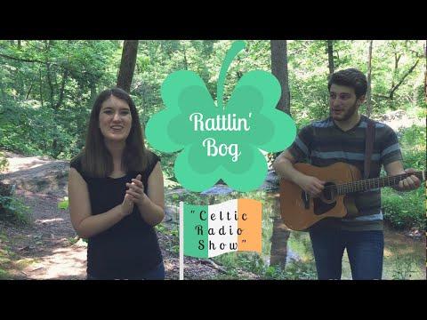 RATTLIN BOG Irish Folk Song  AM RADIO SHOW