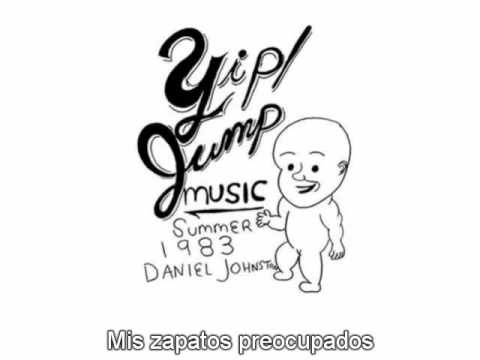 Daniel Johnston -  Worried Shoes (Subtitulada)