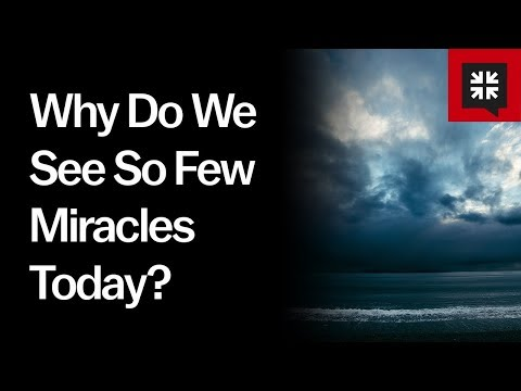 Why Do We See So Few Miracles Today? // Ask Pastor John