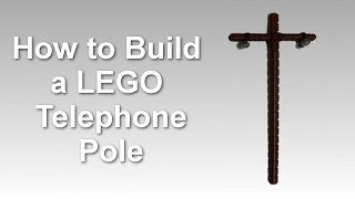 How to Build a LEGO Telephone Pole