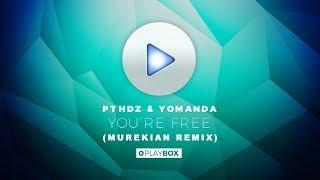 PTHDZ & Yomanda - You´re Free (MureKian Remix)   OUT NOW