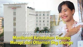 Sensasi Grand Keisha by Horison, Menikmati Keindahan Gunung Merapi dari Ottoman Sky Lounge