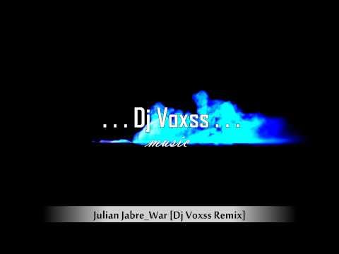 Julian Jabre War Dj Voxss Remix