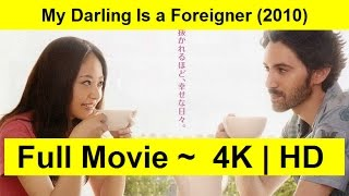 My Darling Is a Foreigner Full Length
