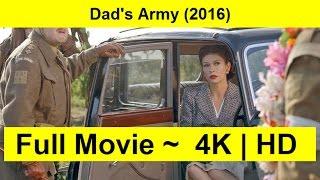 Dad's Army Full Length'MOVIE 2016