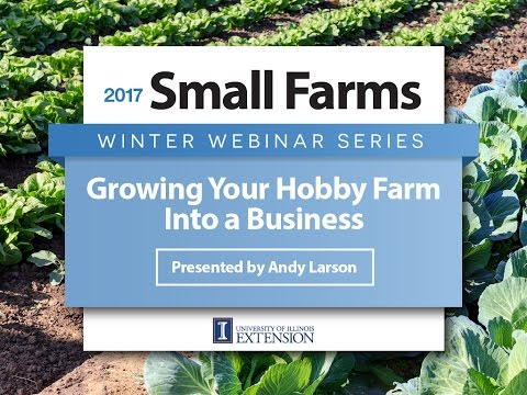 Growing Your Hobby Farm Into a Business - Andy Larson - University of Illinois Extension