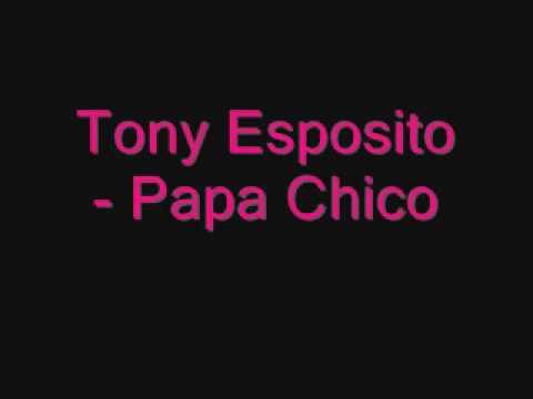 Tony Esposito - Papa Chico