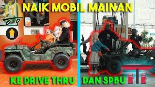 Naik Mobil Mainan ke SPBU & DRIVE THRUE