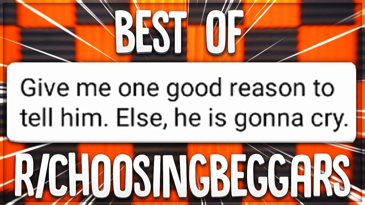 a6023035a4 r ChoosingBeggars BEST Of ALL TIME Reddit Posts - YouTube