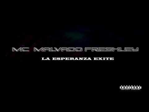 LA  ESPERANZA EXITE (  proximamente   )  2019  mc malvado freshley  cuatli studios