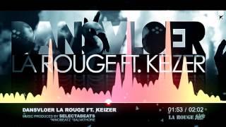 La Rouge ft. Keizer - Dansvloer