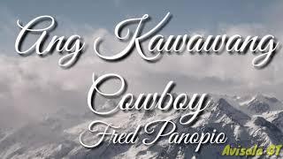 Fred Panopio - Ang Kawawang Cowboy (Lyrics)