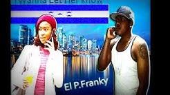 I Wanna Let Her know - El P Franky  - ( Prod by Mr.Denz ft S