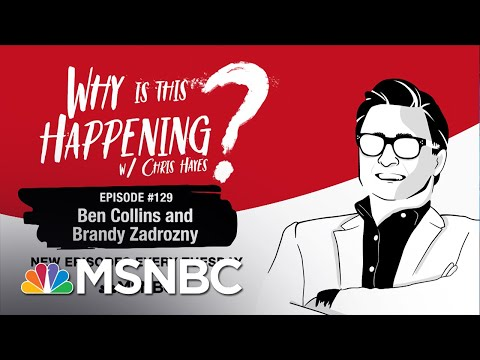 Chris Hayes Podcast With Brandy Zadrozny & Ben Collins | Why Is This Happening? - Ep 129 | MSNBC