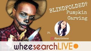 Blindfolded? Pumpkin Carving ft. Peyton | Wheesearch