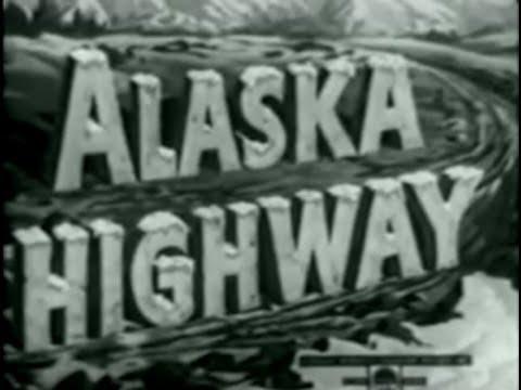 Alaska Highway (1943) [Drama]