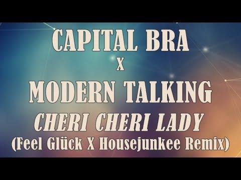 Capital Bra X Modern Talking - Cheri Cheri Lady (Feel Glück X Housejunkee Remix)
