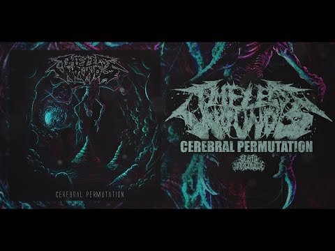 TIMELESS WOUNDS - CEREBRAL PERMUTATION [OFFICIAL ALBUM STREAM] (2017) SW EXCLUSIVE