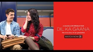 Watch how it all began. here is #dilkagaana for of you!