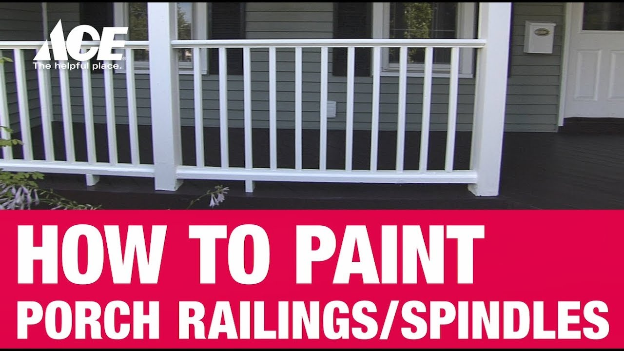 How To Paint Porch Railings Ace Hardware Youtube   Pvc Balustrades And Handrails   Stair Railing   Hospital Corridor   Cable Railing Systems   Balcony Railing   Nsto