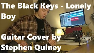 The Black Keys - Lonely Boy (Guitar COVER by Stephen Quiney)