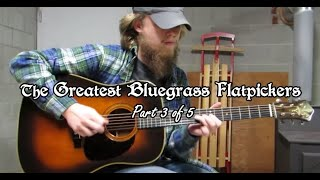 The Greatest Bluegrass Flatpickers (Part 3 of 5)