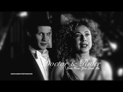 The Doctor + River Song | Love How You Love Me [Doctor Who]