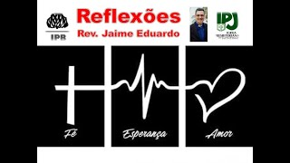 Que beleza - Salmos 104.24 - Rev. Jaime Eduardo