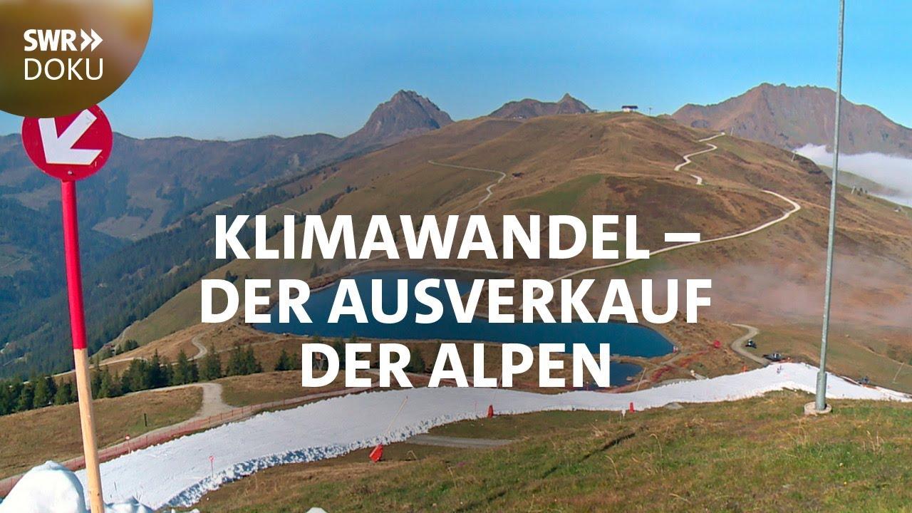 Alpenrausch im Klimawandel - Der Ausverkauf der Berge | SWR Doku