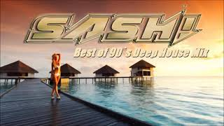 DJ SASH! - Finest Deep House Mix of 90`s Songs