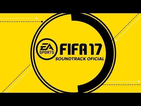 FIFA 17 SOUNDTRACK OFICIAL    LISTADO DE CANCIONES COMPLETA    CANCIONES FIFA 17