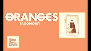 Oranges - Taxonomy (ALBUM STREAM)