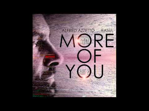 Alfred Azzetto feat. Rasul - More Of You (Soulmagic Classic Remix)