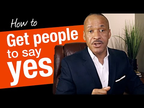 How To Get Anyone To Say Yes And Cooperate Without Resistance -  Persuasion Tips