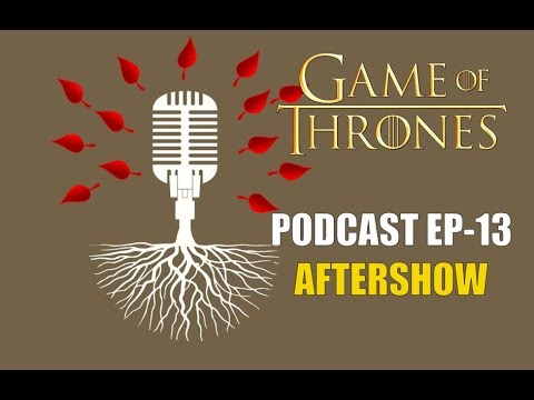 Game of Thrones Podcast w/RedTeamReview Ep.13: Aftershow