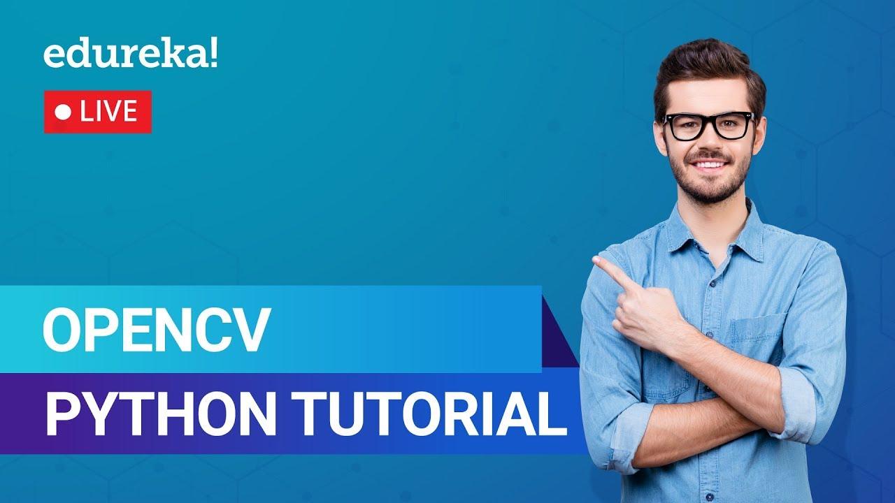 OpenCV Python | Python OpenCV Tutorial | Python for Beginners