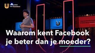 Waarom kent Facebook je beter dan je eigen moeder?