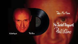 Phil Collins - Take Me Home (Official Audio)