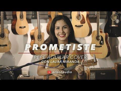 Prometiste (Pepe Aguilar) Cover - Laura Miranda en Erison Audio