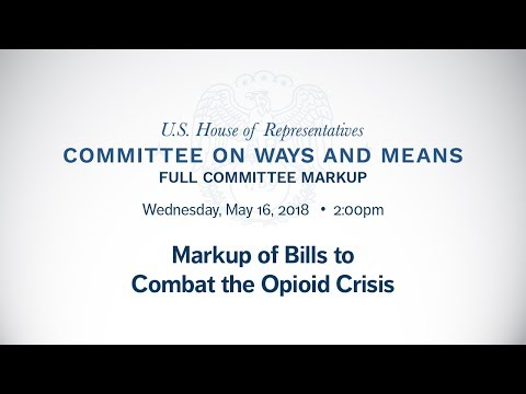 Markup of Bills to  Combat the Opioid Crisis