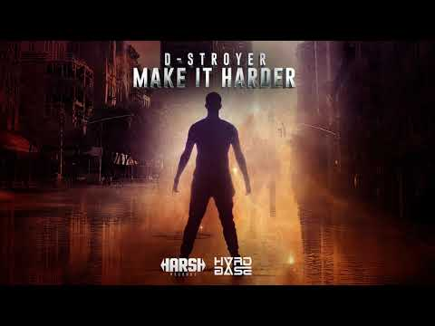 D-Stroyer - Make It Harder [Harsh Records]