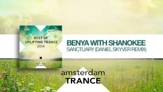 Benya with Shanokee - Sanctuary (Daniel Skyver Remix) Best of Uplifting Trance 2014