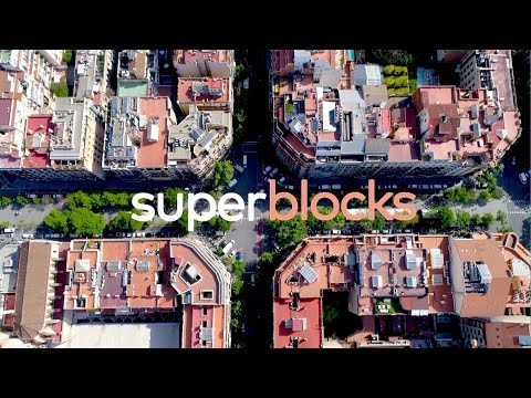 Barcelona Superblocks: Change the Grid, Change your Neighborhood