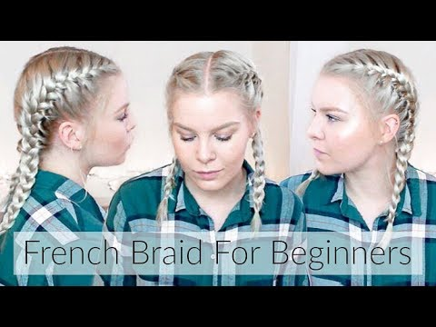 HOW TO FRENCH BRAID YOUR OWN HAIR STEP BY STEP