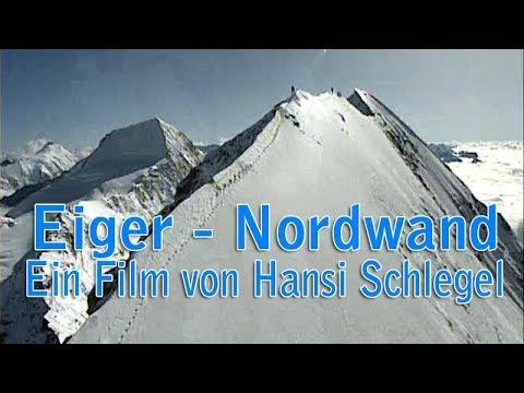 Eiger Nordwand   Ein Film von Hansi Schlegel